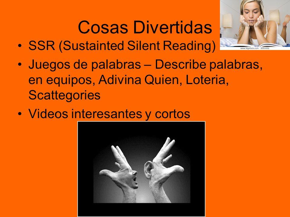 Cosas Divertidas SSR (Sustainted Silent Reading) Juegos de palabras – Describe palabras, en equipos, Adivina Quien, Loteria, Scattegories Videos interesantes y cortos
