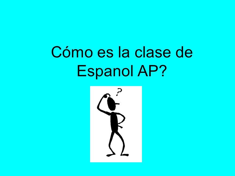 Cómo es la clase de Espanol AP?