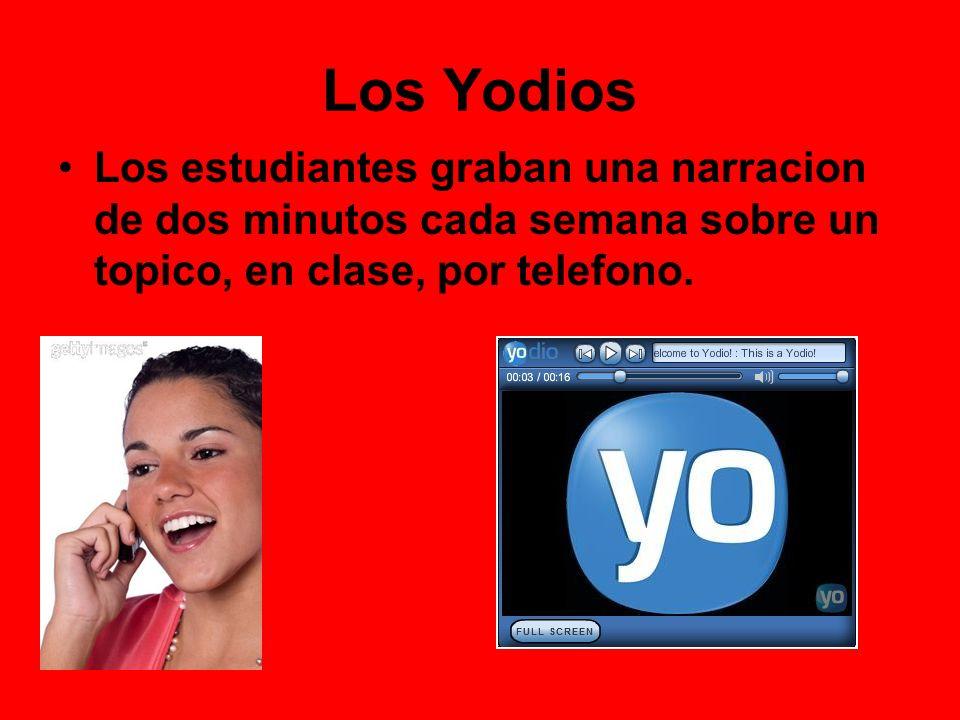Los Yodios Los estudiantes graban una narracion de dos minutos cada semana sobre un topico, en clase, por telefono.