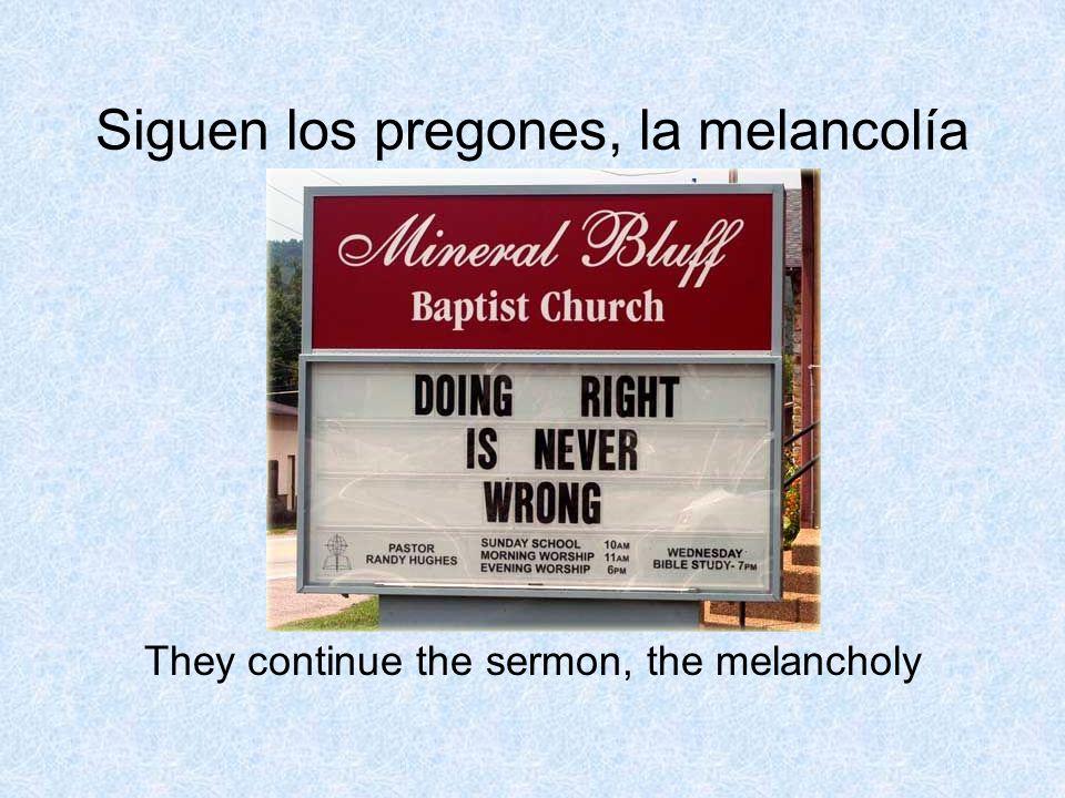 Siguen los pregones, la melancolía They continue the sermon, the melancholy
