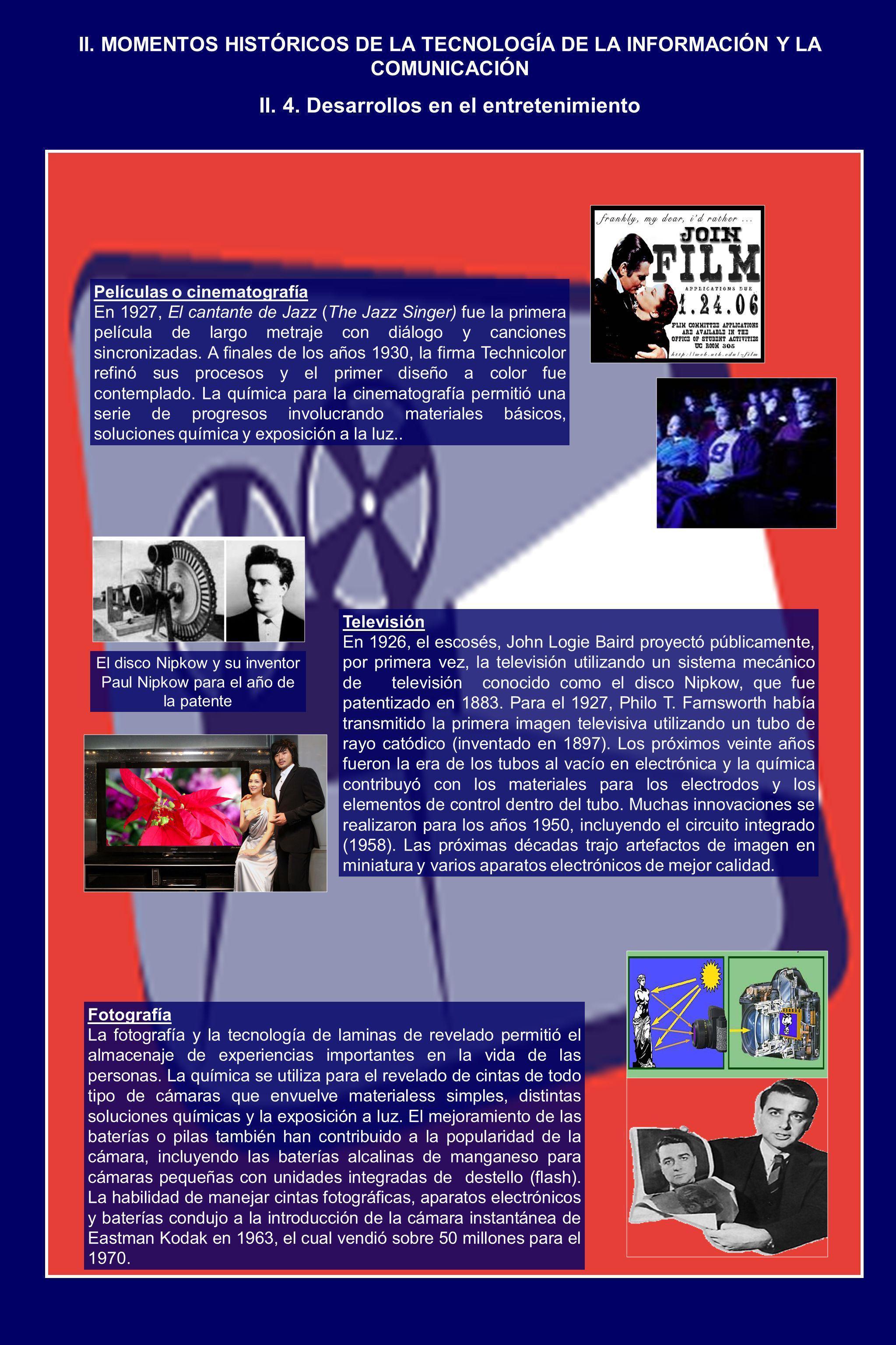 II. MOMENTOS HISTÓRICOS DE LA TECNOLOGÍA DE LA INFORMACIÓN Y LA COMUNICACIÓN Películas o cinematografía En 1927, El cantante de Jazz (The Jazz Singer)