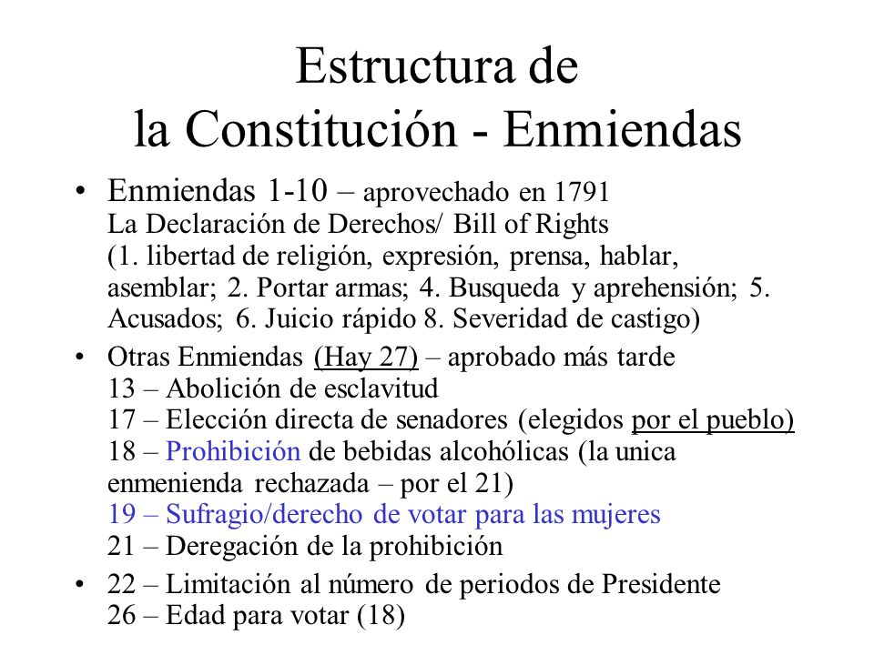 Estructura de la Constitución - Enmiendas Enmiendas 1-10 – aprovechado en 1791 La Declaración de Derechos/ Bill of Rights (1. libertad de religión, ex