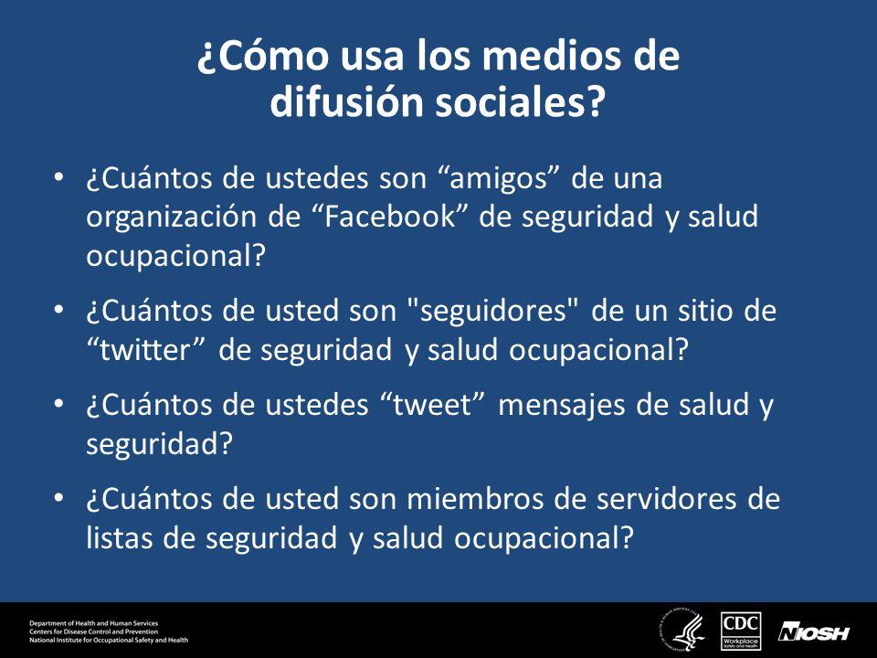 ¿Cómo usa los medios de difusión sociales.