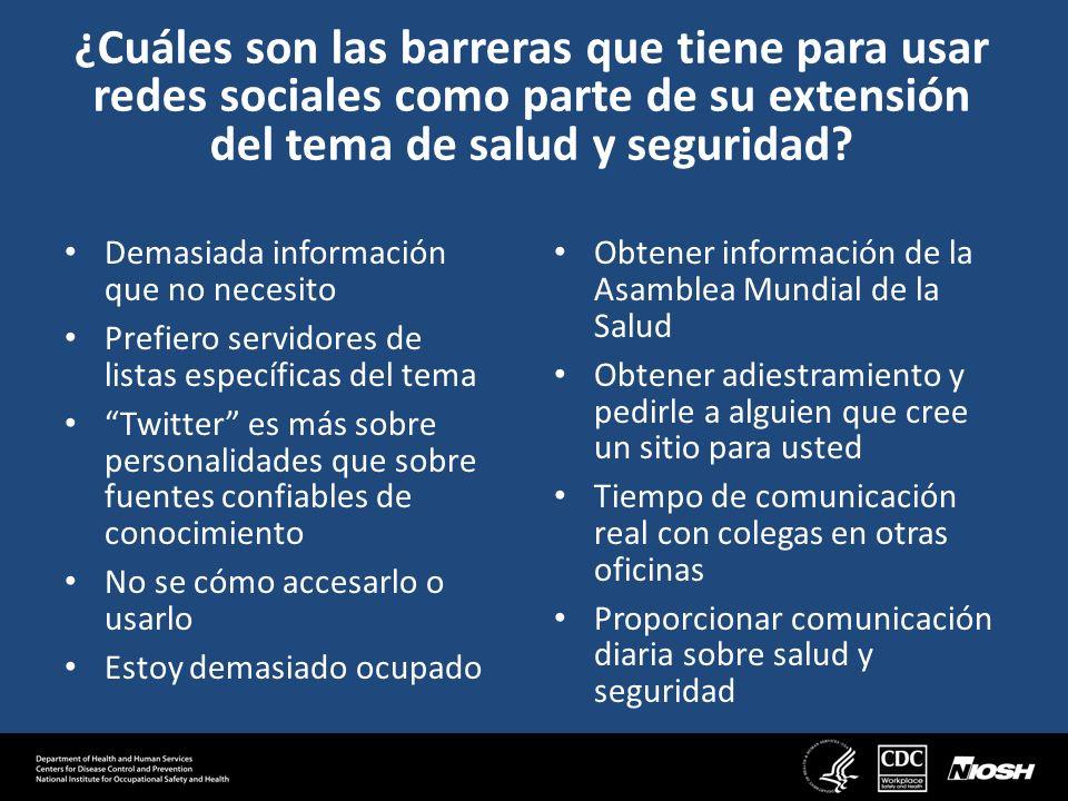 ¿Cuáles son las barreras que tiene para usar redes sociales como parte de su extensión del tema de salud y seguridad.