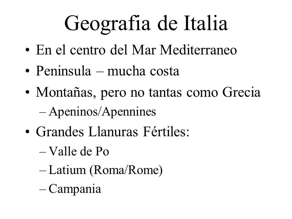 Geografia de Italia En el centro del Mar Mediterraneo Peninsula – mucha costa Montañas, pero no tantas como Grecia –Apeninos/Apennines Grandes Llanura