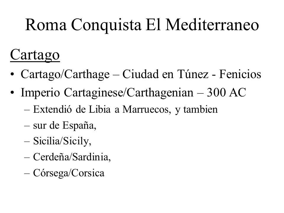 Roma Conquista El Mediterraneo Cartago Cartago/Carthage – Ciudad en Túnez - Fenicios Imperio Cartaginese/Carthagenian – 300 AC –Extendió de Libia a Ma
