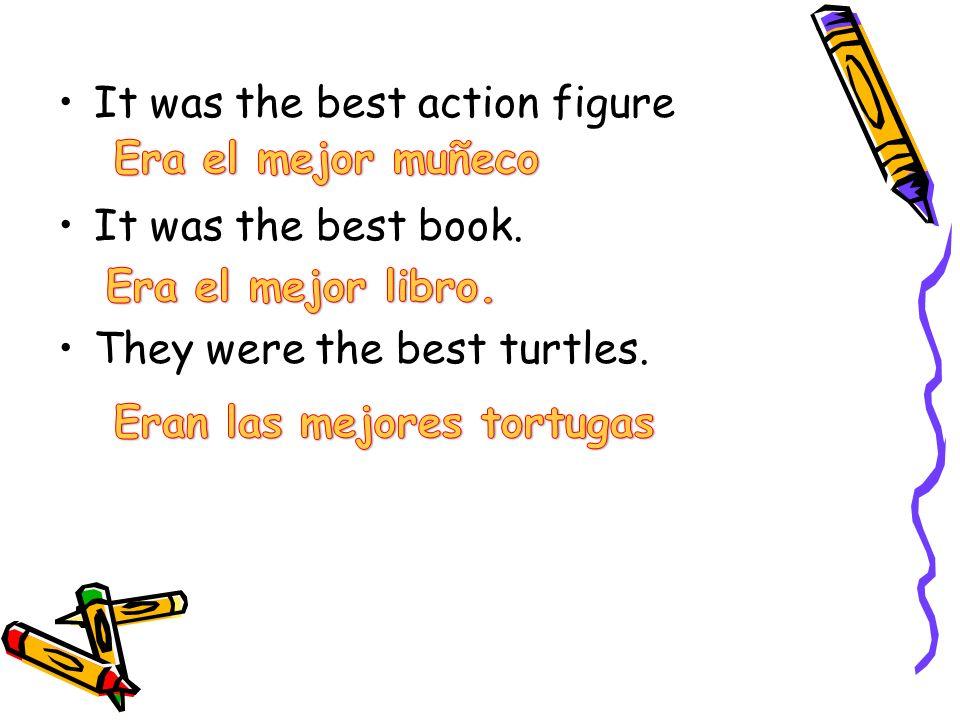 El/la/los/las + mejor (es) + noun El mejor dinosaurio La mejor cuerda Los mejores bloques Las mejores muñecas