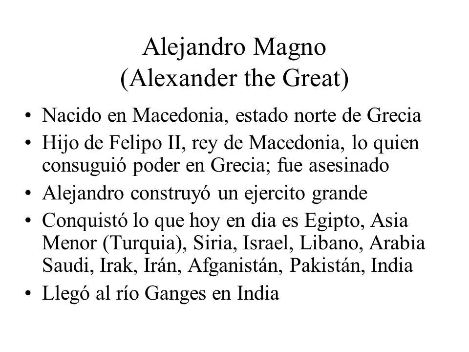 Alejandro Magno Alejandro y su ejercito festejaron Alejandro murió a la edad de 33 Cuando murió, su imperio se desmembró Aunque Alejandro fue de Macedonia, le amó la cultura de Grecia Por el imperio de Alejandro Magno, la influencia de Grecia extendió a Egipto, Mediaoriental, y Asia