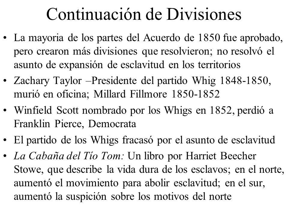 Continuación de Divisiones La mayoria de los partes del Acuerdo de 1850 fue aprobado, pero crearon más divisiones que resolvieron; no resolvó el asunt