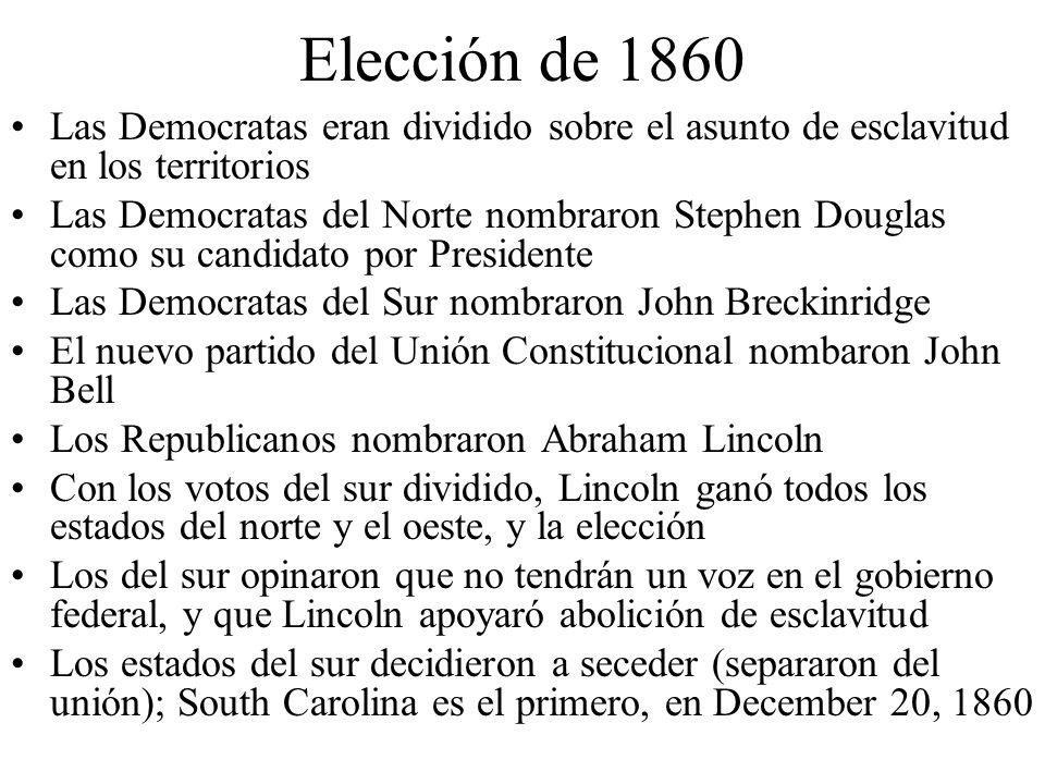 Elección de 1860 Las Democratas eran dividido sobre el asunto de esclavitud en los territorios Las Democratas del Norte nombraron Stephen Douglas como