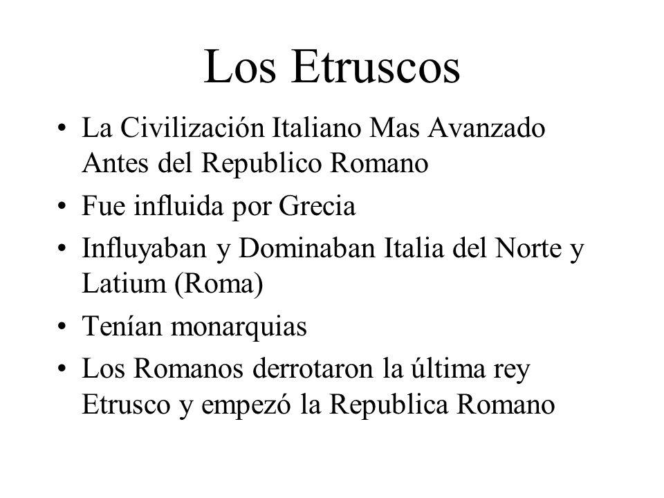 Los Etruscos La Civilización Italiano Mas Avanzado Antes del Republico Romano Fue influida por Grecia Influyaban y Dominaban Italia del Norte y Latium