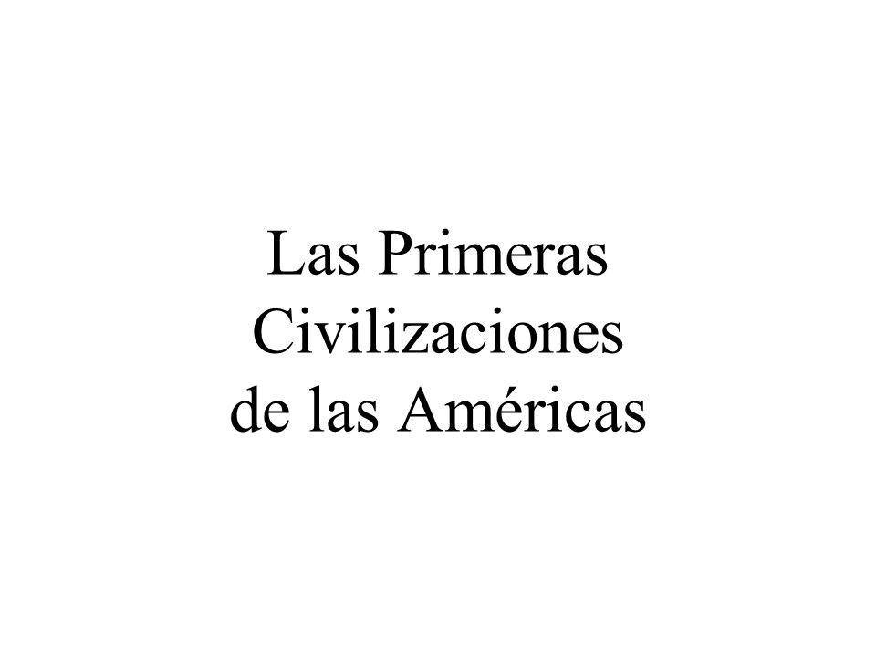 Las Primeras Civilizaciones de las Américas