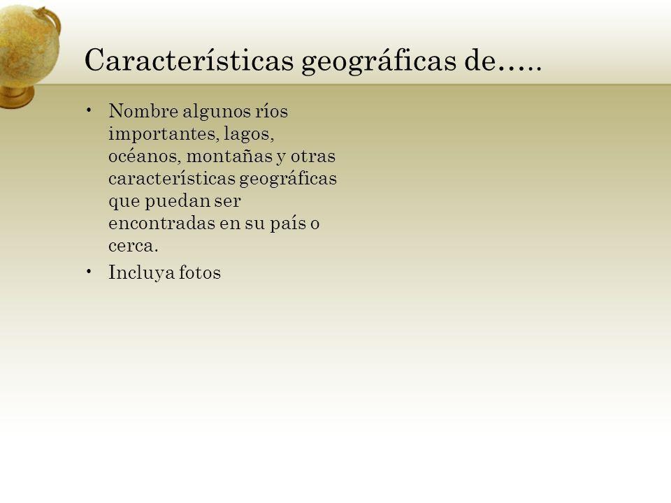 Características geográficas de…..