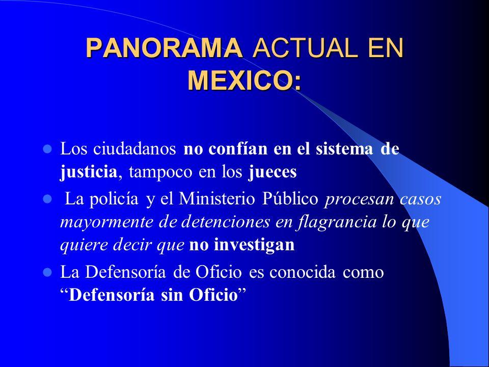 PANORAMA ACTUAL EN MEXICO: Los ciudadanos no confían en el sistema de justicia, tampoco en los jueces La policía y el Ministerio Público procesan caso