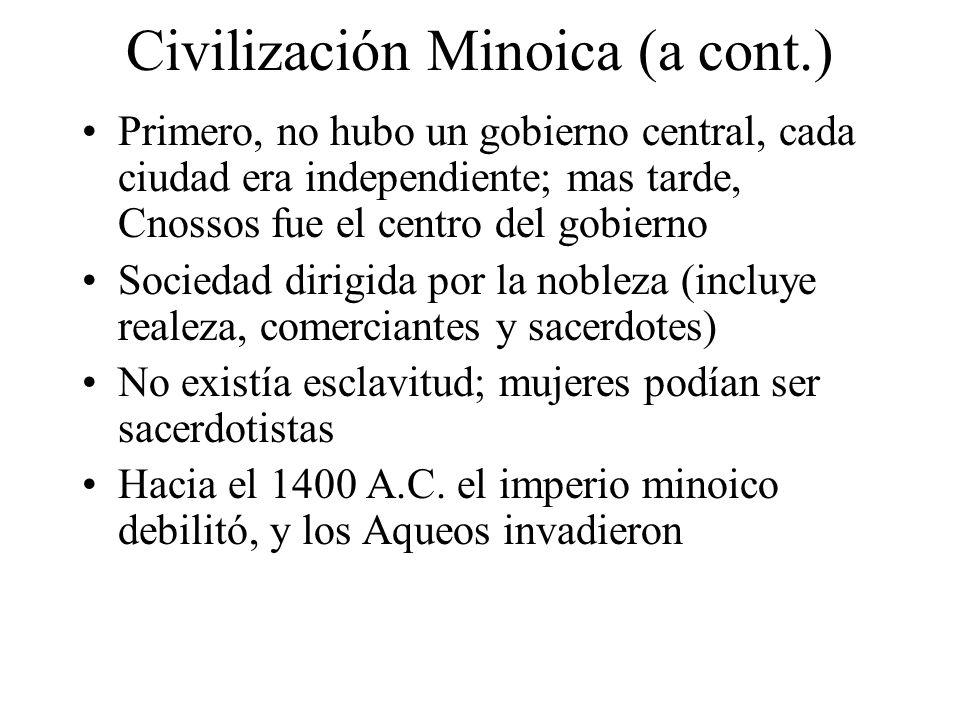 Primero, no hubo un gobierno central, cada ciudad era independiente; mas tarde, Cnossos fue el centro del gobierno Sociedad dirigida por la nobleza (i
