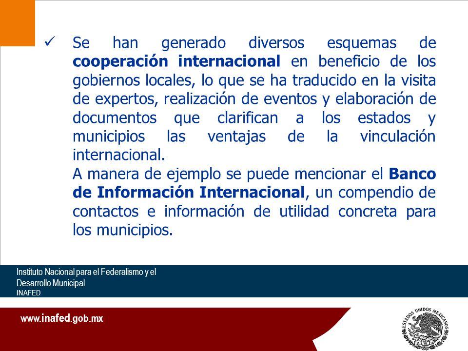 Poniendo a México al día y a la vanguardia Instituto Nacional para el Federalismo y el Desarrollo Municipal INAFED www. inafed.gob.mx Se han generado
