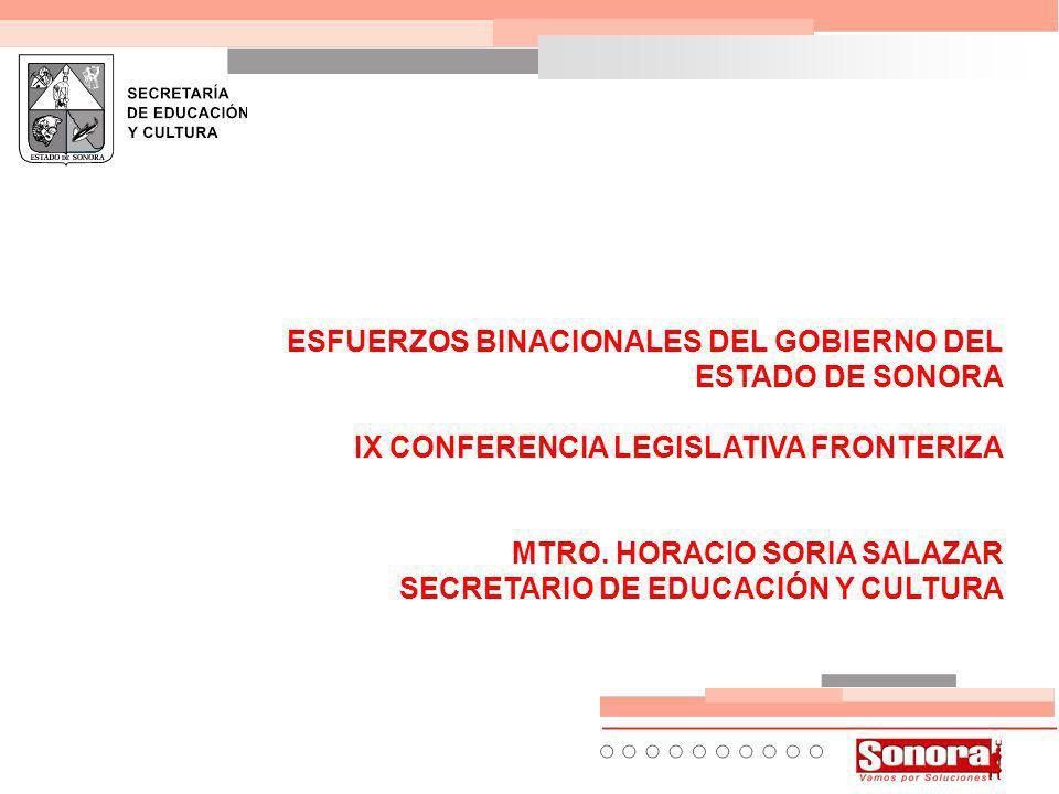 ESFUERZOS BINACIONALES DEL GOBIERNO DEL ESTADO DE SONORA IX CONFERENCIA LEGISLATIVA FRONTERIZA MTRO.