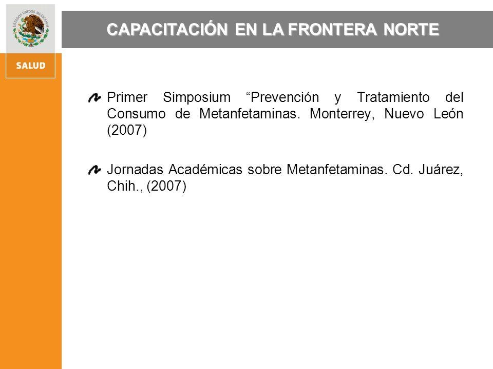Primer Simposium Prevención y Tratamiento del Consumo de Metanfetaminas.
