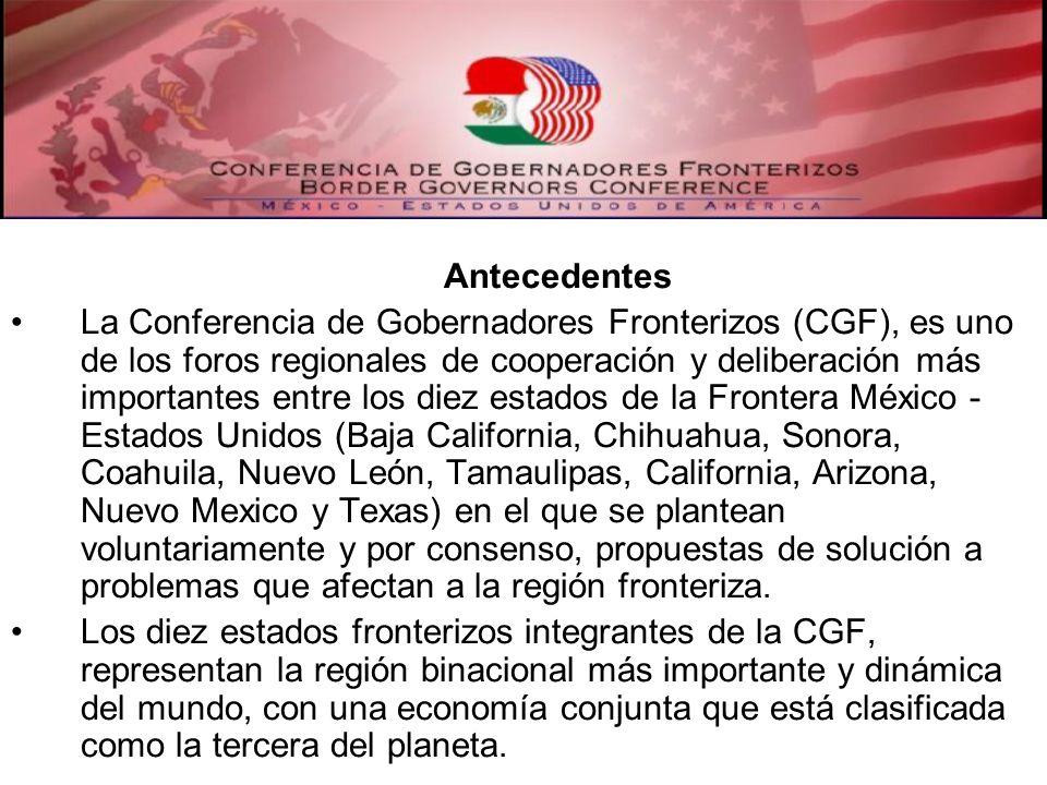 Antecedentes La Conferencia de Gobernadores Fronterizos (CGF), es uno de los foros regionales de cooperación y deliberación más importantes entre los