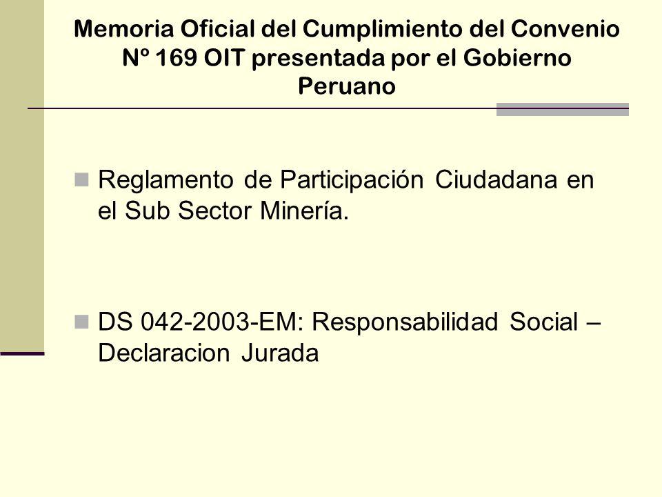 Memoria Oficial del Cumplimiento del Convenio Nº 169 OIT presentada por el Gobierno Peruano Reglamento de Participación Ciudadana en el Sub Sector Min