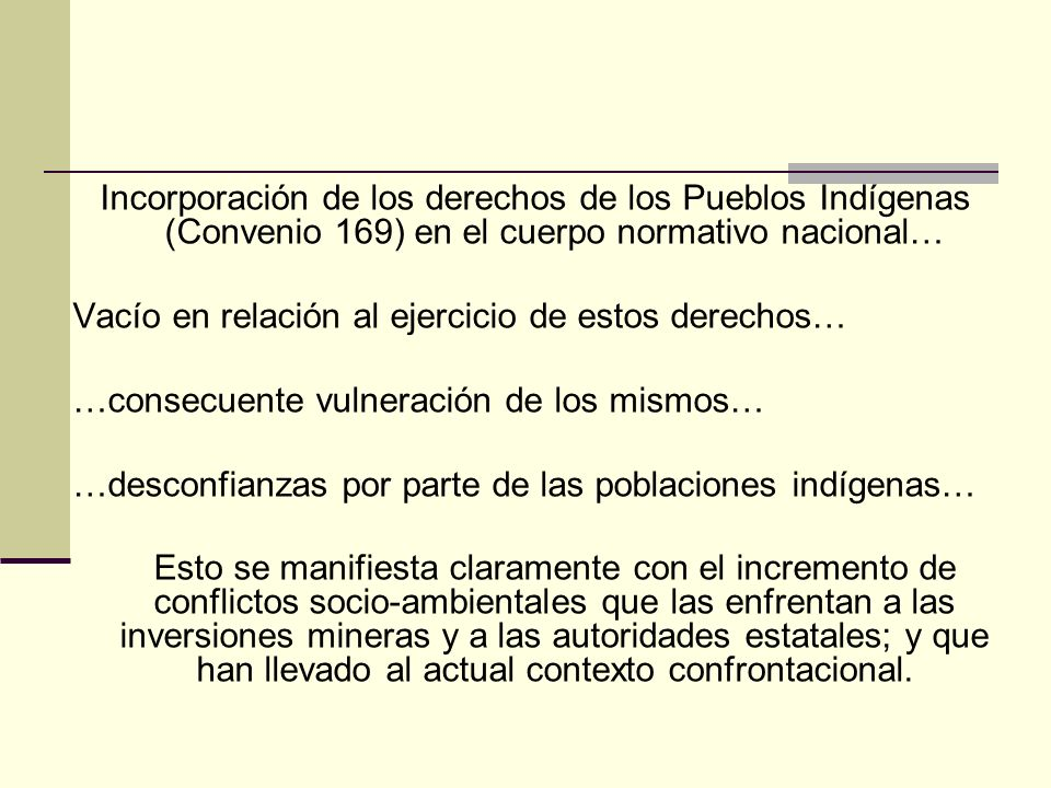 Incorporación de los derechos de los Pueblos Indígenas (Convenio 169) en el cuerpo normativo nacional… Vacío en relación al ejercicio de estos derecho
