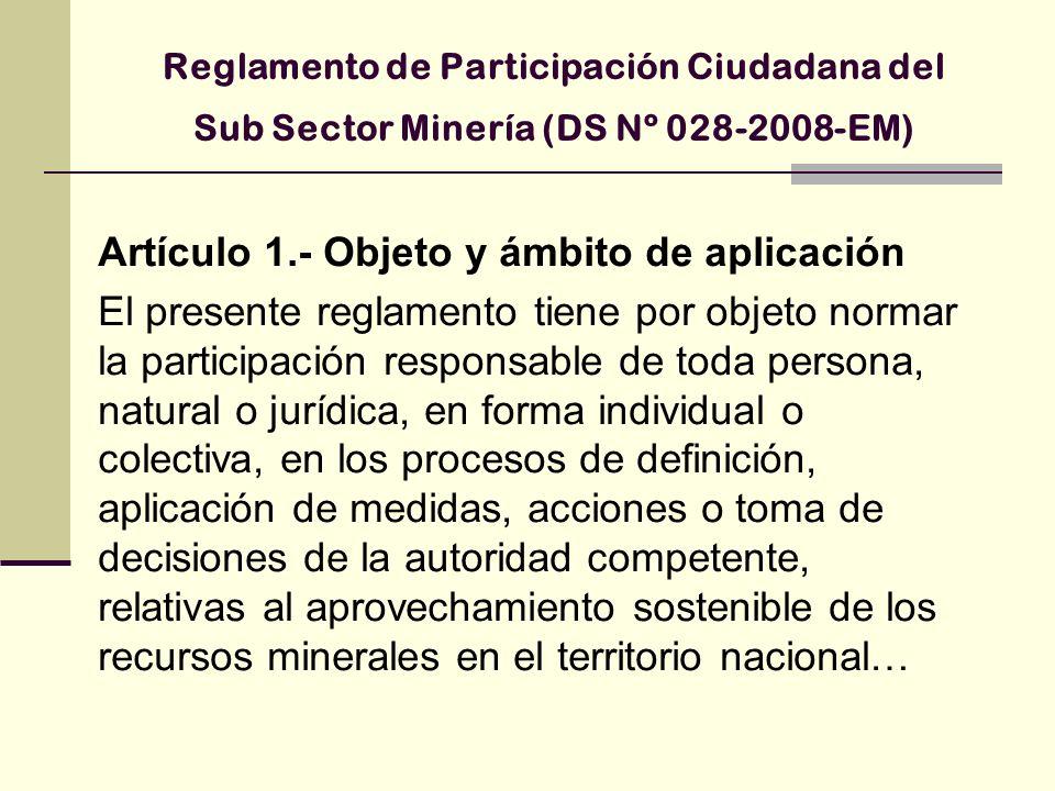 De la consulta Artículo 4º El derecho a la consulta al que se hace referencia en el Convenio 169 de la Organización Internacional del Trabajo sobre Pueblos Indígenas y Tribales en Países Independientes, se ejerce y se implementa en el sub sector minero, a través del proceso de participación ciudadana que regula el presente Reglamento.