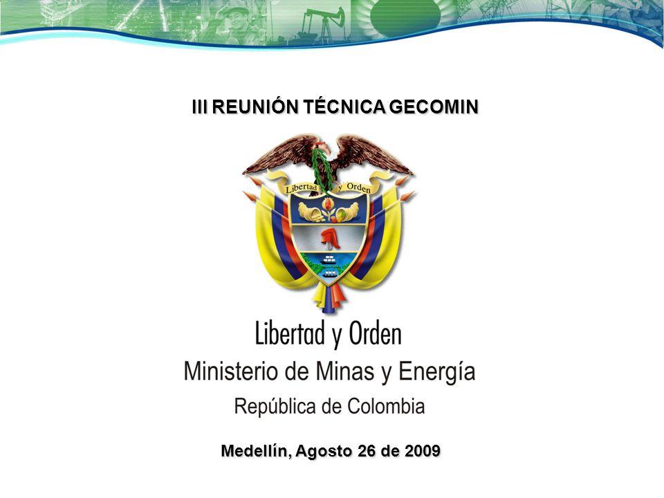 III REUNIÓN TÉCNICA GECOMIN Medellín, Agosto 26 de 2009