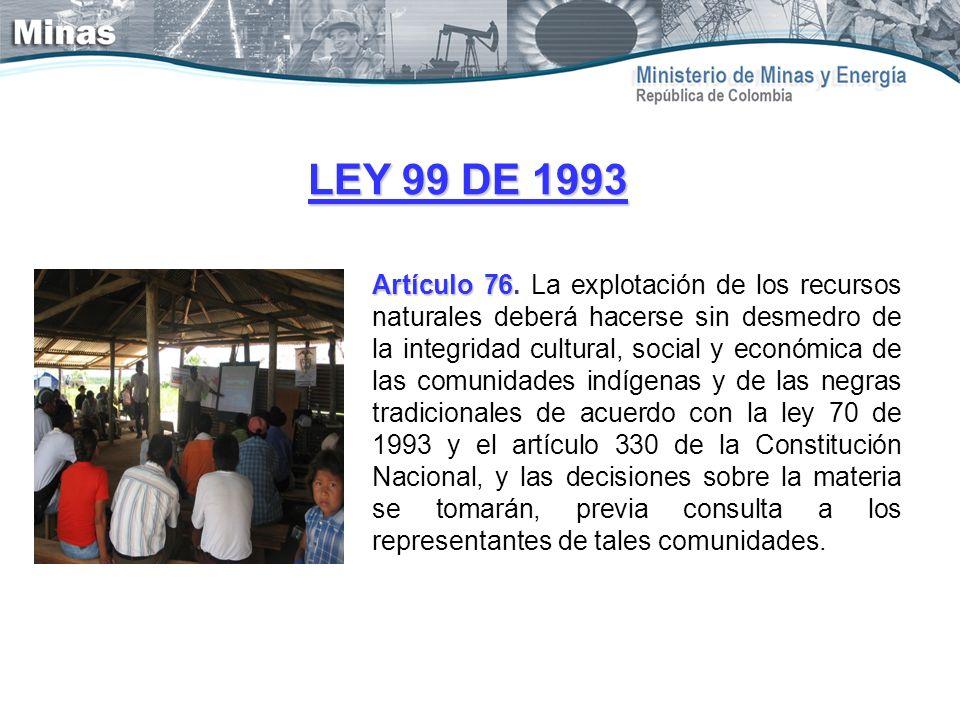 LEY 99 DE 1993 Artículo 76 Artículo 76. La explotación de los recursos naturales deberá hacerse sin desmedro de la integridad cultural, social y econó