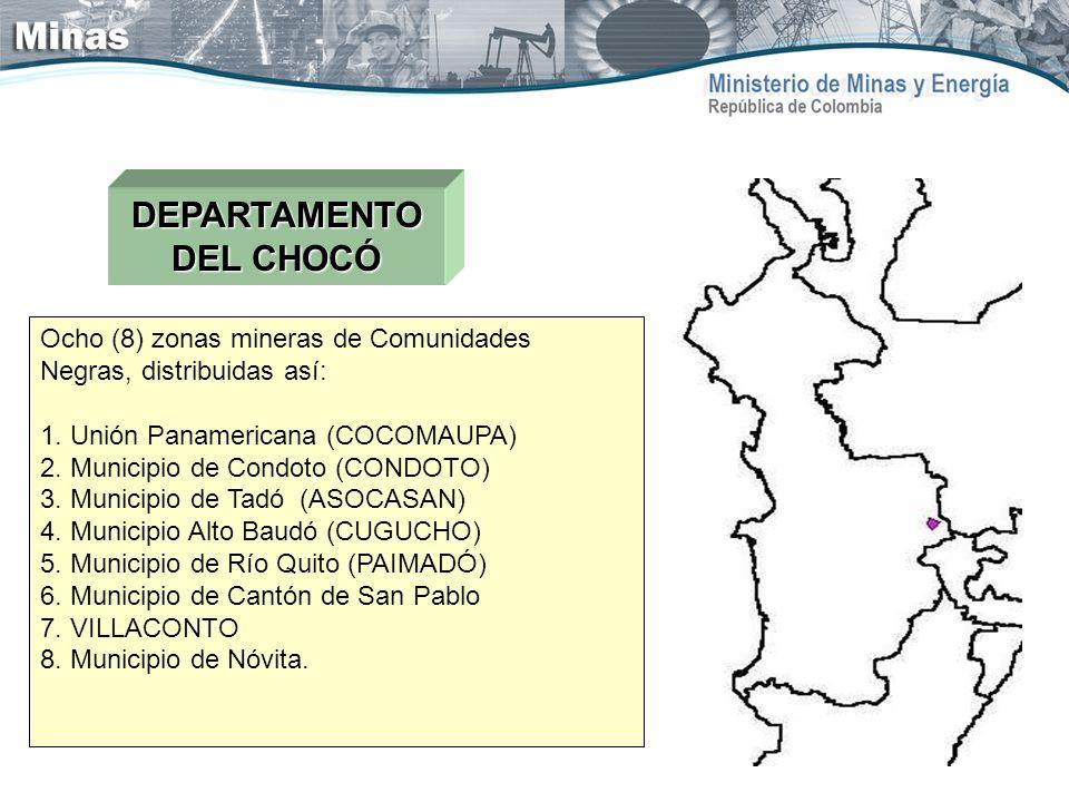 DEPARTAMENTO DEL CHOCÓ Ocho (8) zonas mineras de Comunidades Negras, distribuidas así: 1. Unión Panamericana (COCOMAUPA) 2. Municipio de Condoto (COND