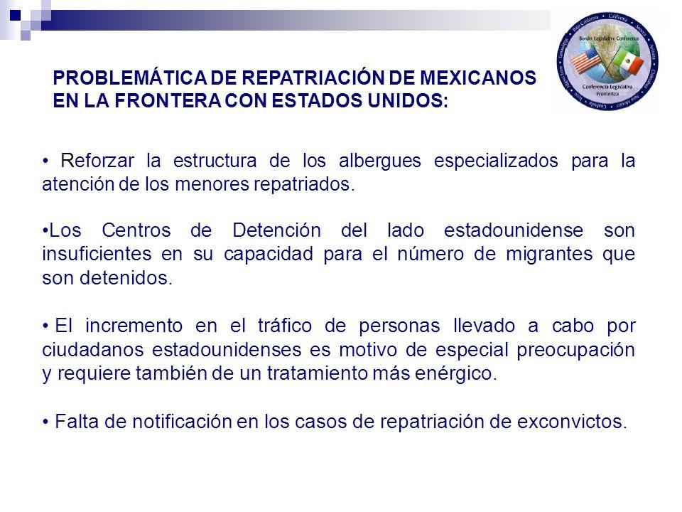 R eforzar la estructura de los albergues especializados para la atención de los menores repatriados. Los Centros de Detención del lado estadounidense