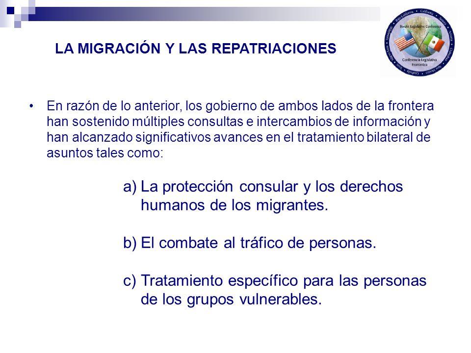 En razón de lo anterior, los gobierno de ambos lados de la frontera han sostenido múltiples consultas e intercambios de información y han alcanzado significativos avances en el tratamiento bilateral de asuntos tales como: a)La protección consular y los derechos humanos de los migrantes.