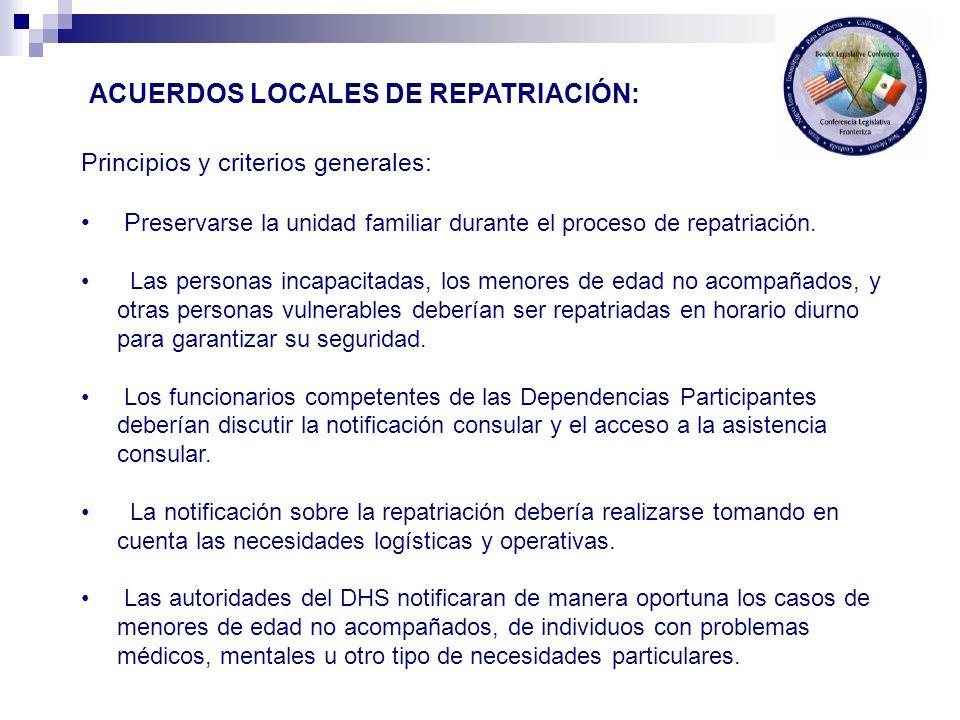 Principios y criterios generales: P reservarse la unidad familiar durante el proceso de repatriación. Las personas incapacitadas, los menores de edad