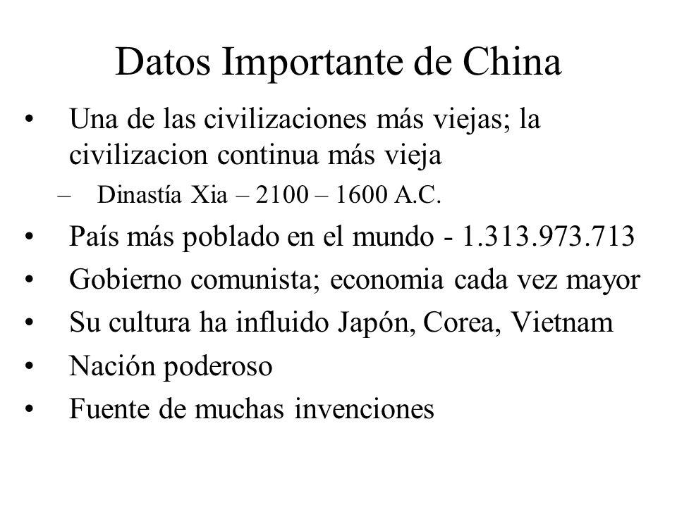 Datos Importante de China Una de las civilizaciones más viejas; la civilizacion continua más vieja –Dinastía Xia – 2100 – 1600 A.C. País más poblado e