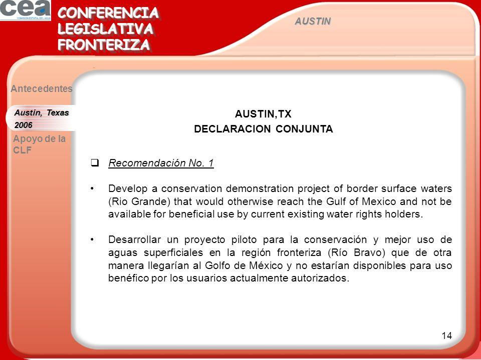 14 AUSTIN CONFERENCIALEGISLATIVAFRONTERIZACONFERENCIALEGISLATIVAFRONTERIZA Antecedentes AUSTIN,TX DECLARACION CONJUNTA Austin, Texas 2006 Apoyo de la CLF Recomendación No.