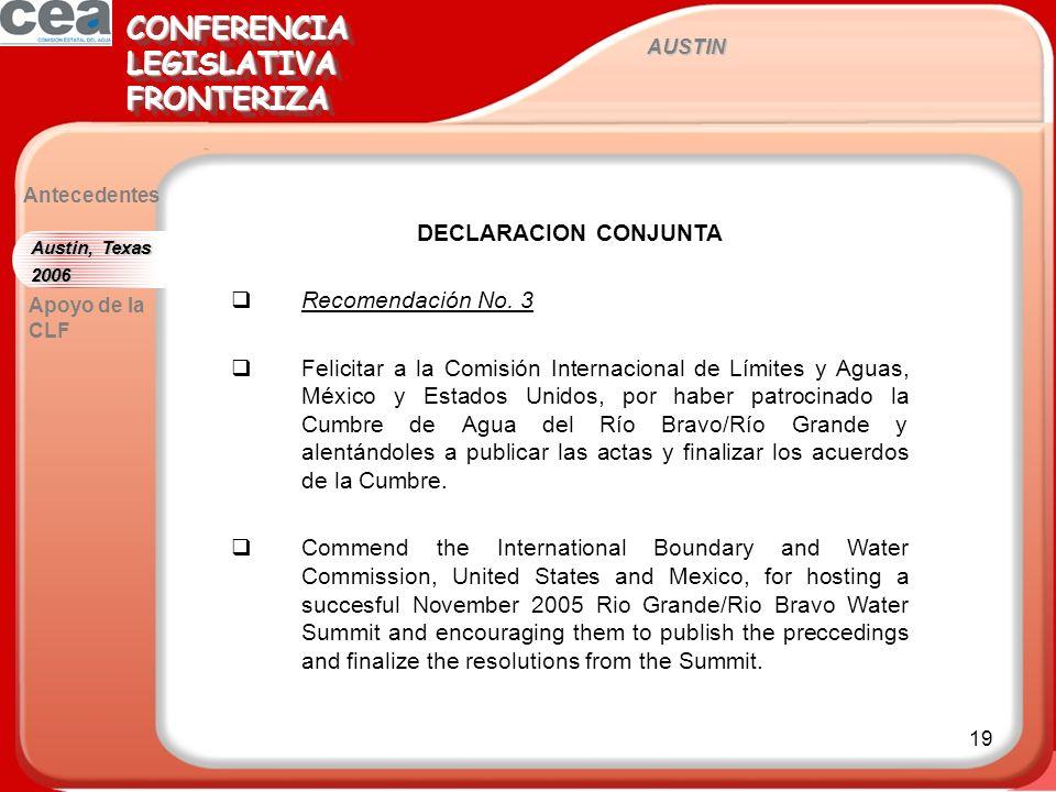 19 AUSTIN CONFERENCIALEGISLATIVAFRONTERIZACONFERENCIALEGISLATIVAFRONTERIZA Antecedentes DECLARACION CONJUNTA Recomendación No. 3 Felicitar a la Comisi