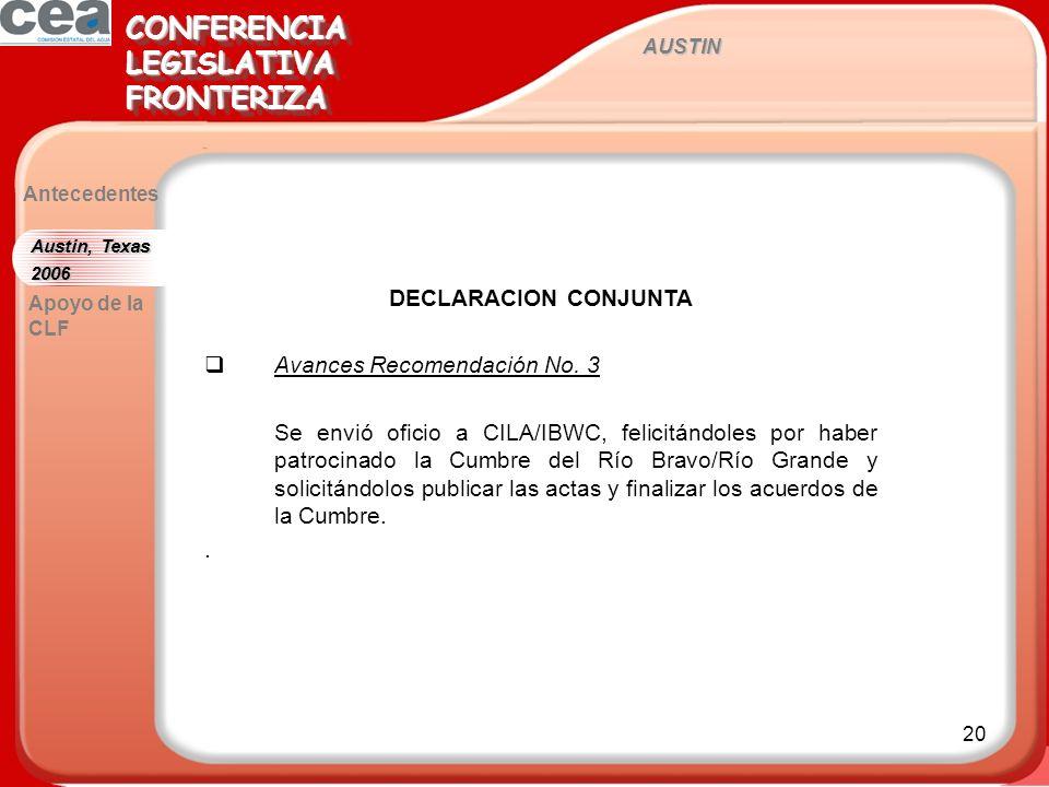 20 AUSTIN CONFERENCIALEGISLATIVAFRONTERIZACONFERENCIALEGISLATIVAFRONTERIZA Antecedentes Apoyo de la CLF DECLARACION CONJUNTA Avances Recomendación No.