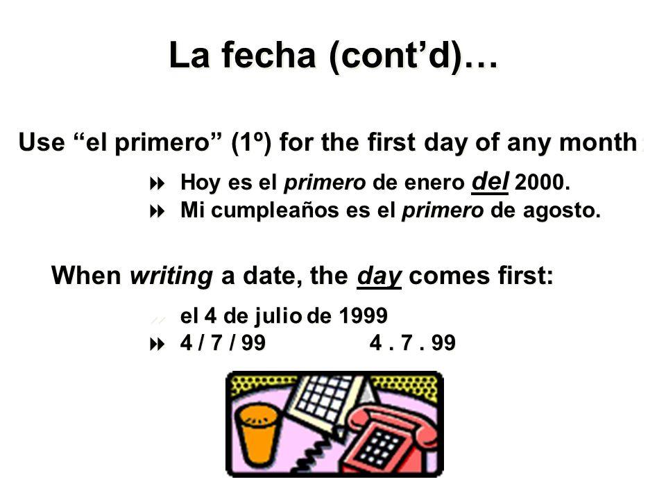 ¿Cuál es la fecha de hoy? What is todays date? ¿Cuál es la fecha de hoy? What is todays date? es + + el es+ number + + de + + month + + de + + year Ho