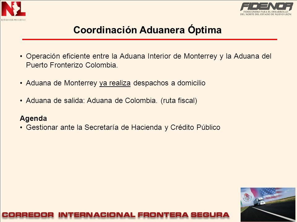 Operación eficiente entre la Aduana Interior de Monterrey y la Aduana del Puerto Fronterizo Colombia. Aduana de Monterrey ya realiza despachos a domic