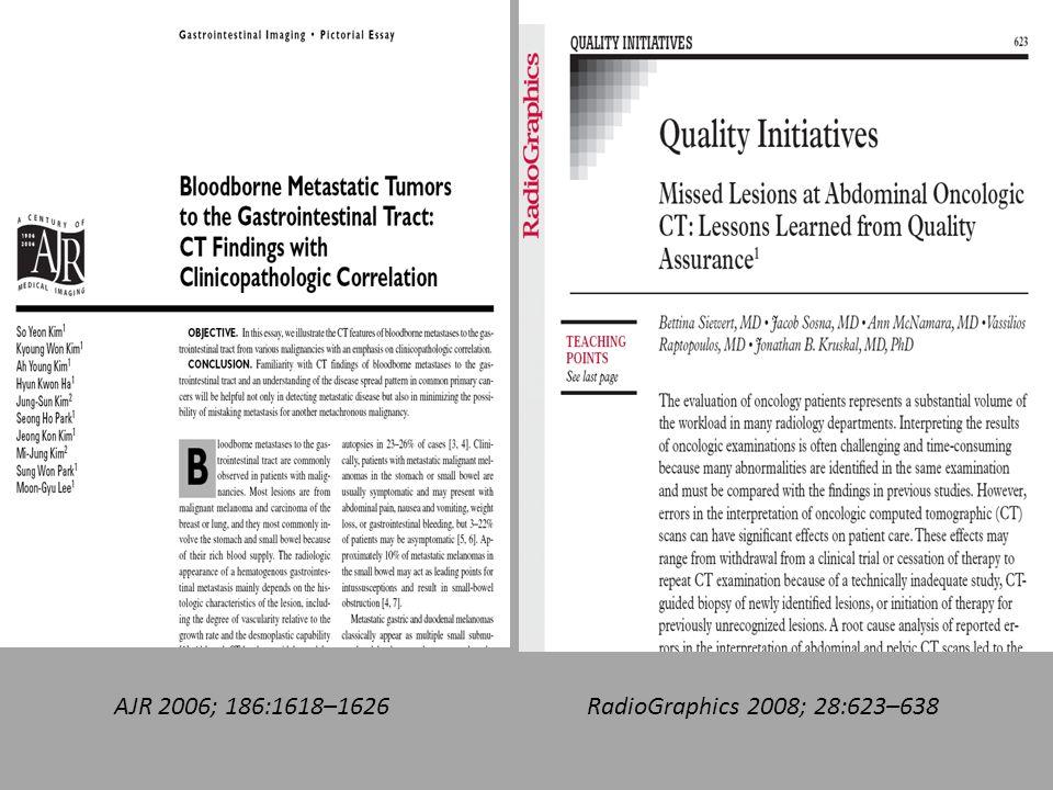 AJR 2006; 186:1618–1626RadioGraphics 2008; 28:623–638