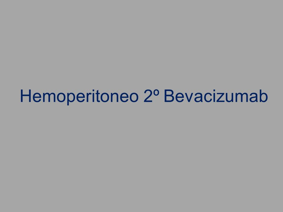 Hemoperitoneo 2º Bevacizumab