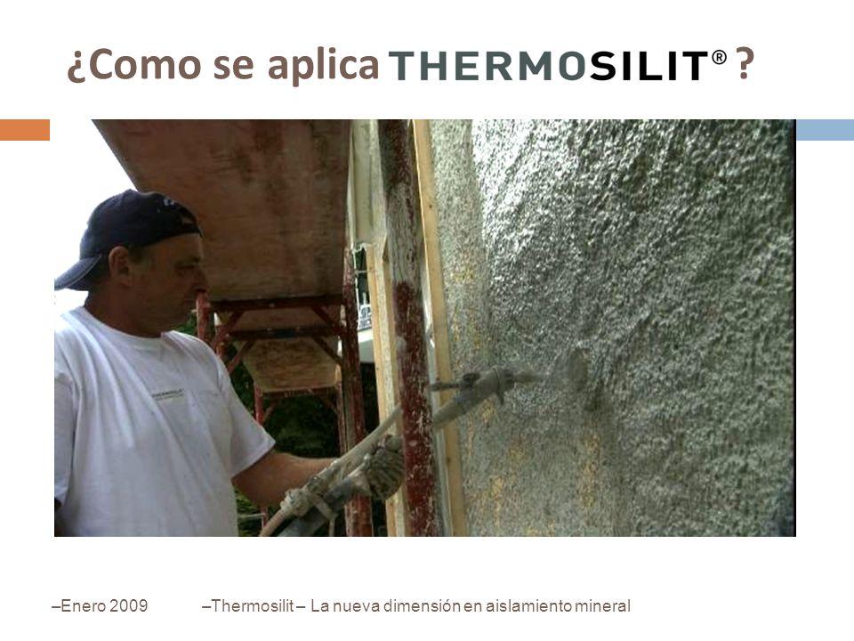 ¿Como se aplica ? –Enero 2009–Thermosilit – La nueva dimensión en aislamiento mineral