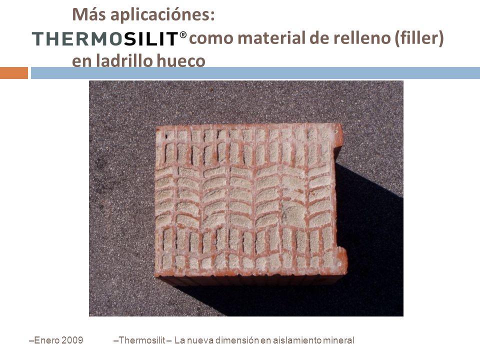 Más aplicaciónes: como material de relleno (filler) en ladrillo hueco –Enero 2009–Thermosilit – La nueva dimensión en aislamiento mineral