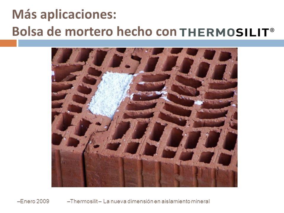 Más aplicaciones: Bolsa de mortero hecho con –Enero 2009–Thermosilit – La nueva dimensión en aislamiento mineral