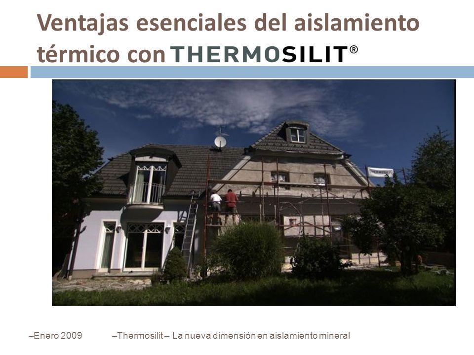 Ventajas esenciales del aislamiento térmico con –Enero 2009–Thermosilit – La nueva dimensión en aislamiento mineral