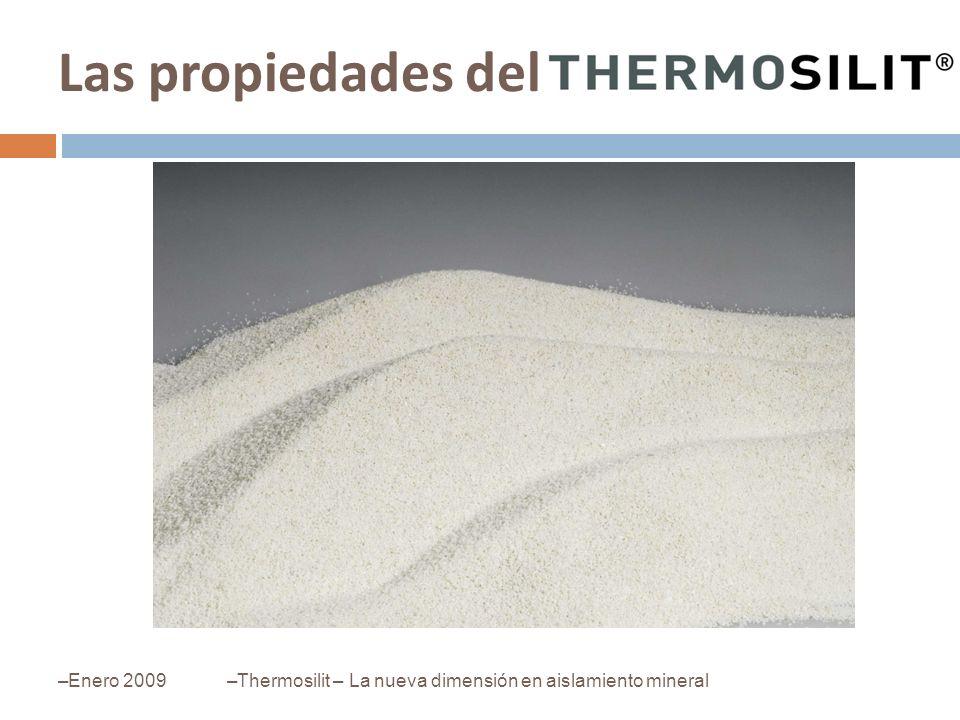 Las propiedades del –Enero 2009–Thermosilit – La nueva dimensión en aislamiento mineral
