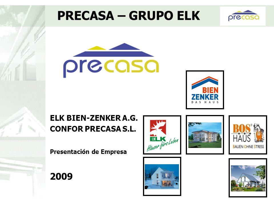 ELK BIEN-ZENKER A.G. CONFOR PRECASA S.L. Presentación de Empresa 2009 PRECASA – GRUPO ELK