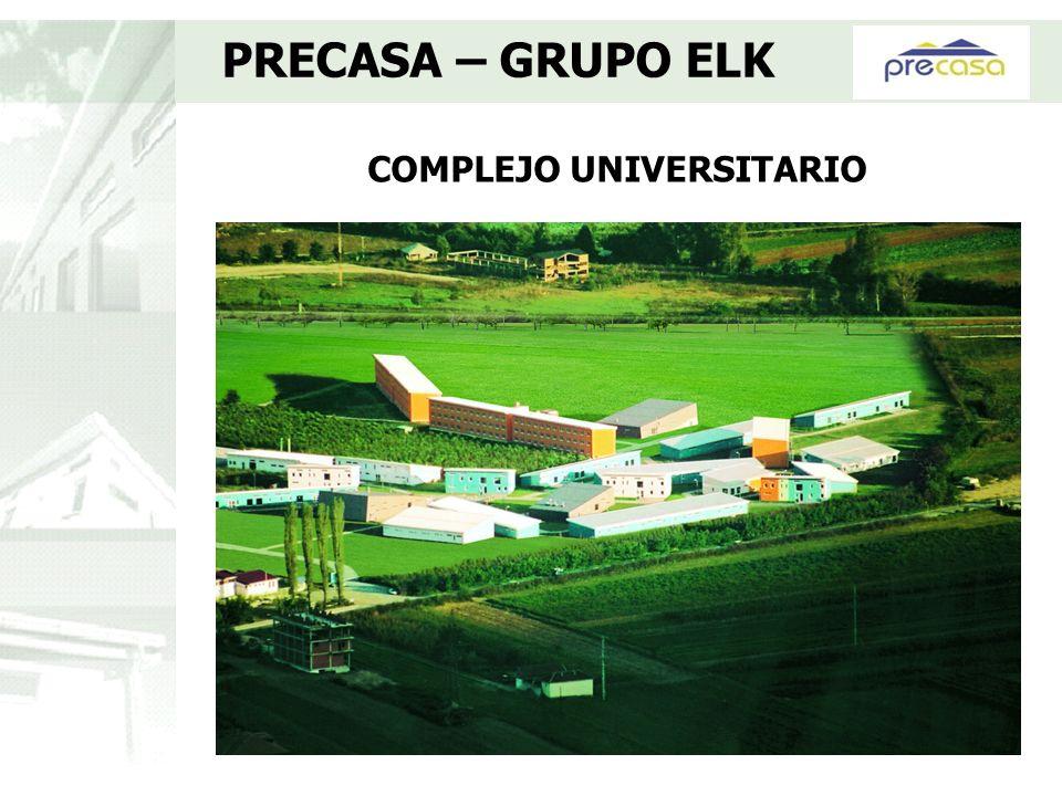 COMPLEJO UNIVERSITARIO PRECASA – GRUPO ELK