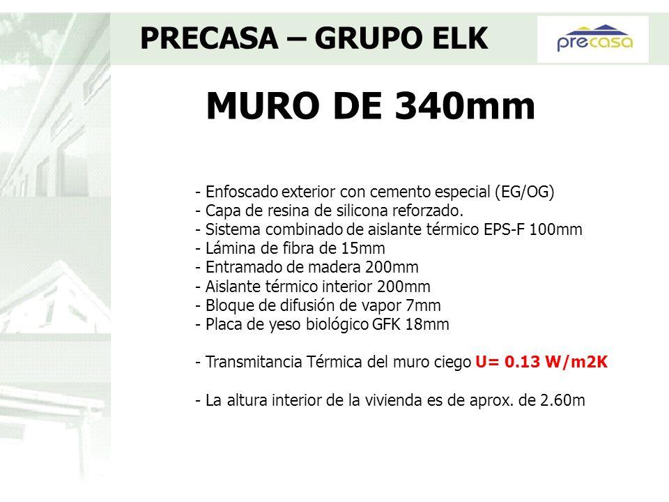 MURO DE 340mm PRECASA – GRUPO ELK - Enfoscado exterior con cemento especial (EG/OG) - Capa de resina de silicona reforzado. - Sistema combinado de ais