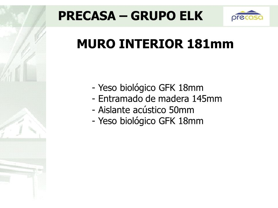 MURO INTERIOR 181mm PRECASA – GRUPO ELK - Yeso biológico GFK 18mm - Entramado de madera 145mm - Aislante acústico 50mm - Yeso biológico GFK 18mm