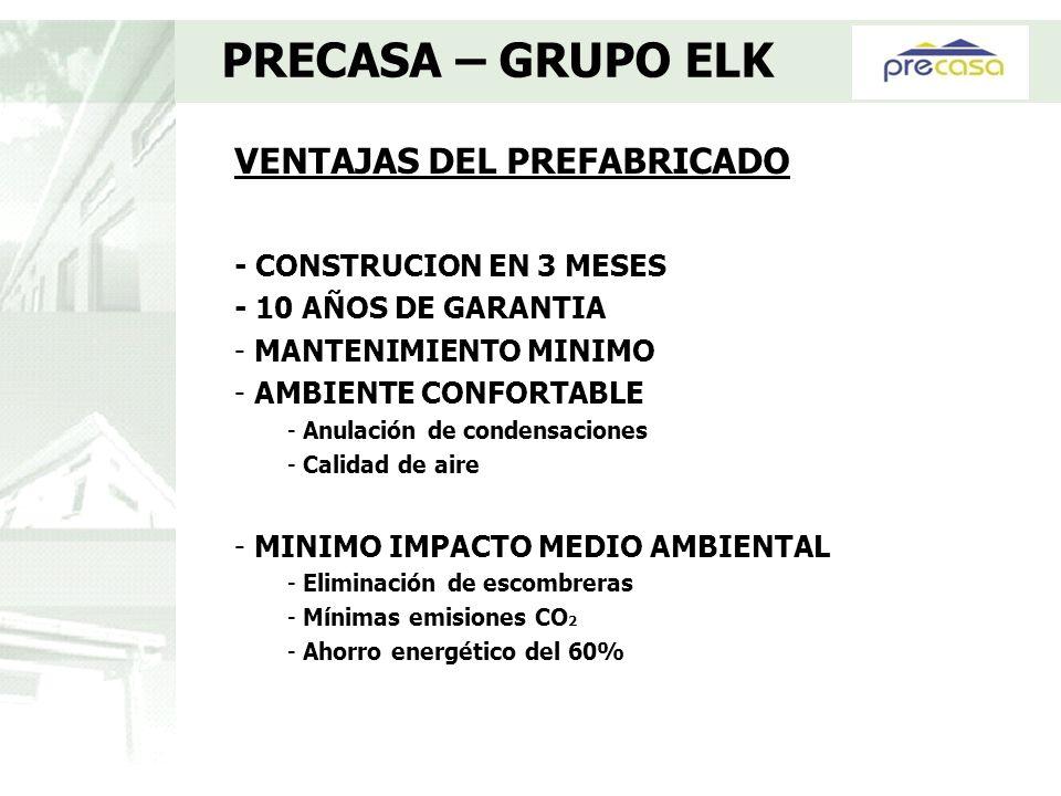 VENTAJAS DEL PREFABRICADO - CONSTRUCION EN 3 MESES - 10 AÑOS DE GARANTIA - MANTENIMIENTO MINIMO - AMBIENTE CONFORTABLE - Anulación de condensaciones -